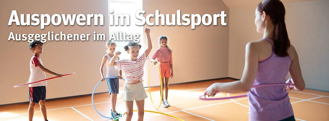 Auspowern im Schulsport - Ausgeglichen im Alltag