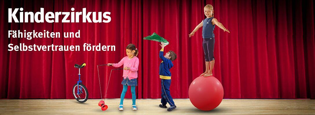 Kinderzirkus - Fähigkeiten und Selbstvertrauen fördern