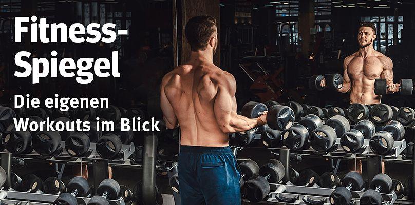 Fitness-Spiegel - Die eigenen Workouts im Blick