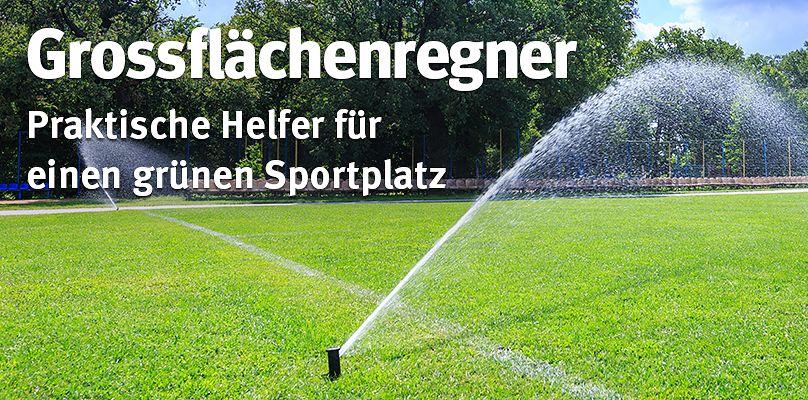 Grossflächenregner - praktische Helfer für einen grünen Sportplatz