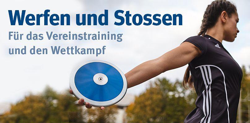 Werfen und Stossen - Für das Vereinstraining und den Wettkampf