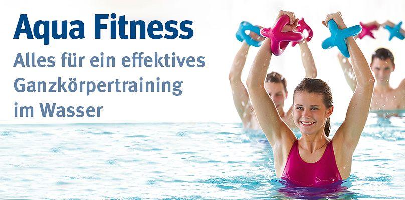 Aqua Fitness - Alles für ein effektives Ganzkörpertraining im Wasser
