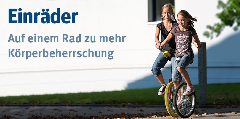 Einräder - Für mehr Körperbeherrschung