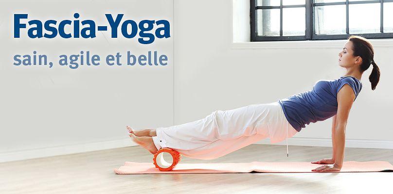 Fascia-Yoga: sain, agile et belle