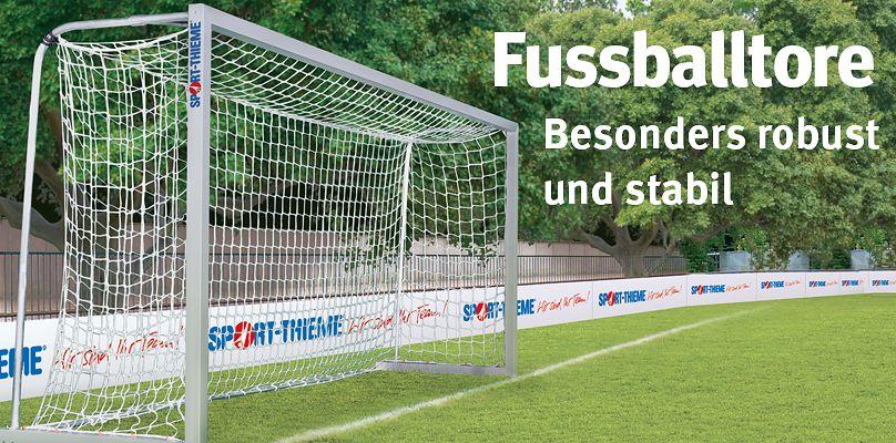Fussballtore - Besonders robust und stabil