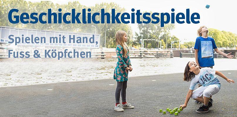 Geschicklichkeitsspiele - Spielen mit Hand, Fuss & Köpfchen