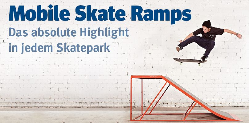 Mobile Skate Ramps - Das absolute Highlight in jedem Skatepark