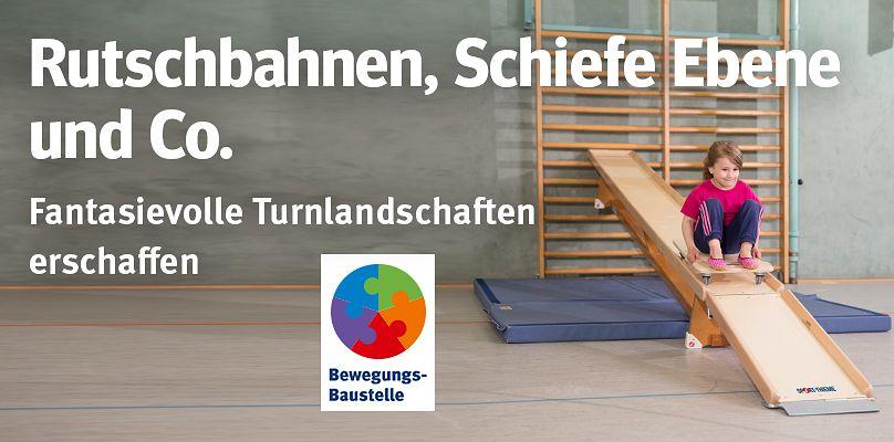 Rutschbahnen, Schiefe Ebene & Co. - Fantasievolle Turnlandschaften erschaffen